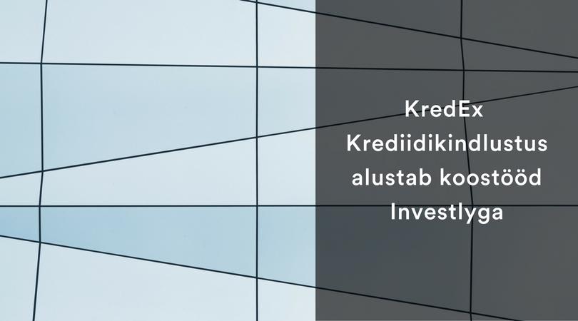 KredEx Krediidikindlustus alustab koostööd Investlyga