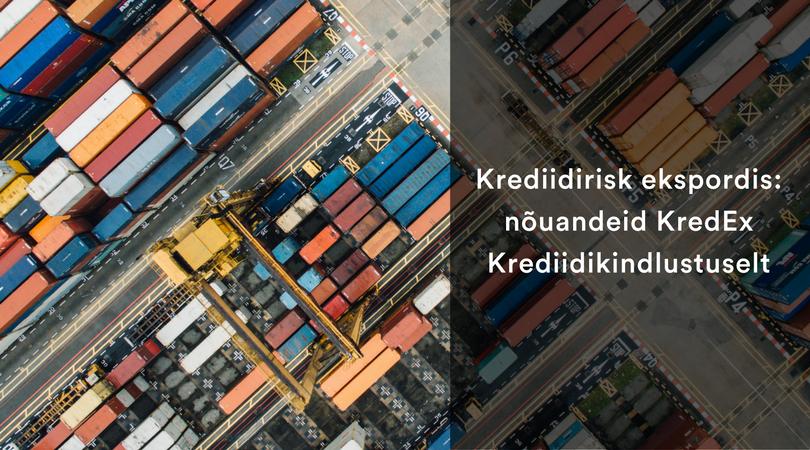 Krediidirisk ekspordis: nõuandeid KredEx Krediidikindlustuselt