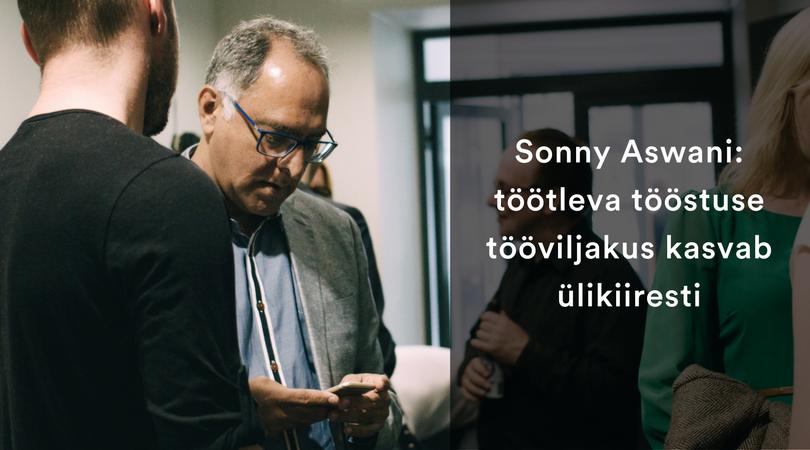 Sonny Aswani: Eesti töötleva tööstuse tööviljakus kasvab ülikiiresti