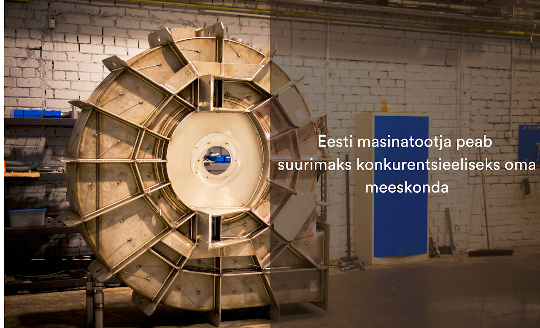 Eesti masinatootja peab suurimaks konkurentsieeliseks oma meeskonda