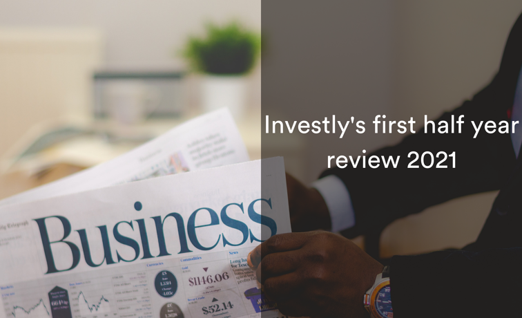 Investly first half year review 2021