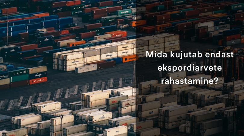 Mida kujutab endast ekspordiarvete rahastamine?